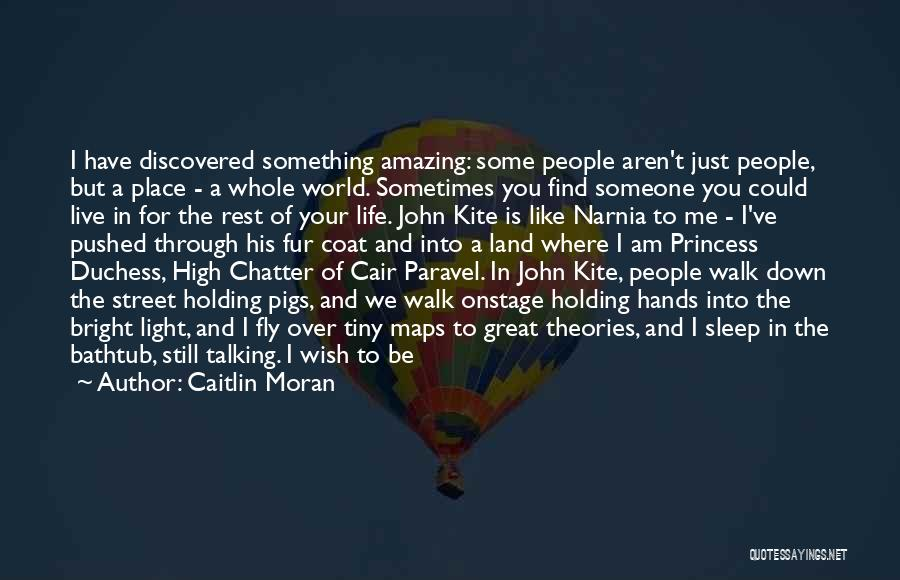 Where You Want To Be In Life Quotes By Caitlin Moran