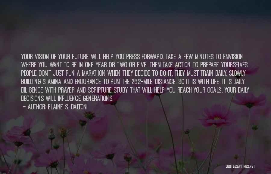 Where You Want To Be In Life Quotes By Elaine S. Dalton