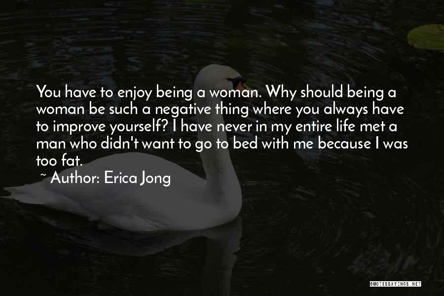 Where You Want To Be In Life Quotes By Erica Jong