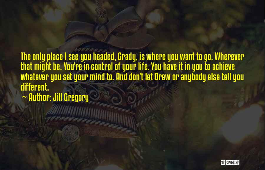 Where You Want To Be In Life Quotes By Jill Gregory