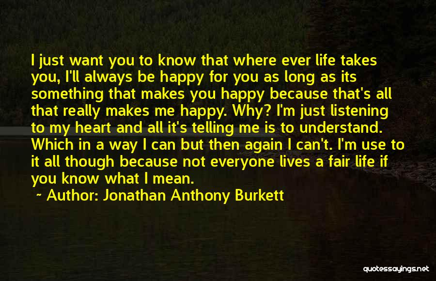 Where You Want To Be In Life Quotes By Jonathan Anthony Burkett