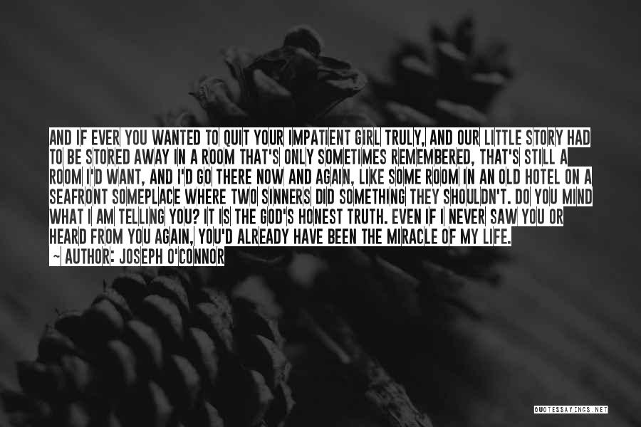 Where You Want To Be In Life Quotes By Joseph O'Connor