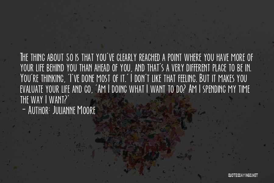 Where You Want To Be In Life Quotes By Julianne Moore