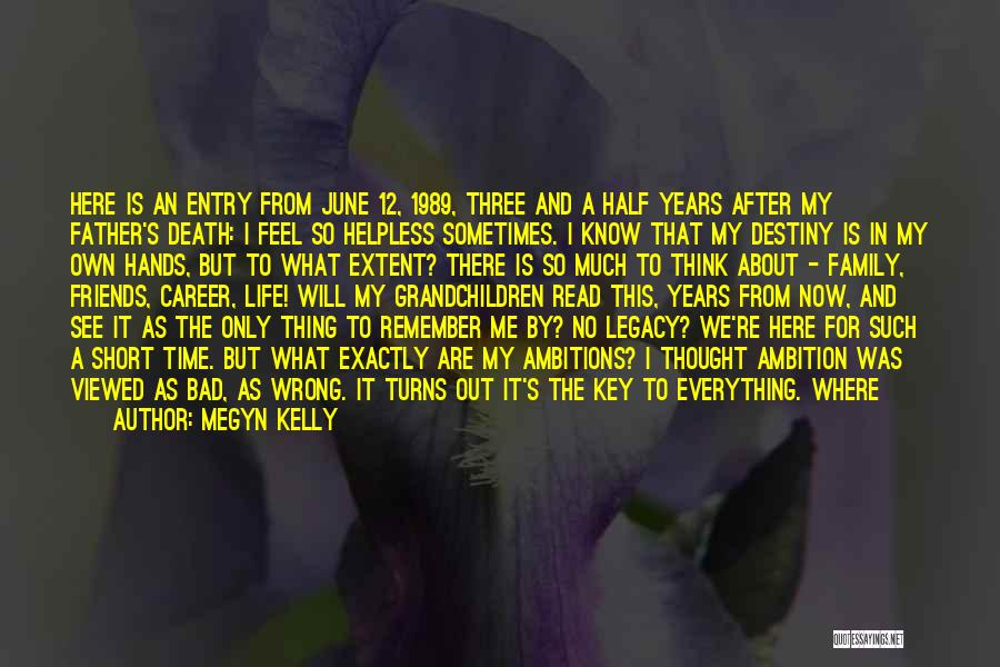 Where You Want To Be In Life Quotes By Megyn Kelly