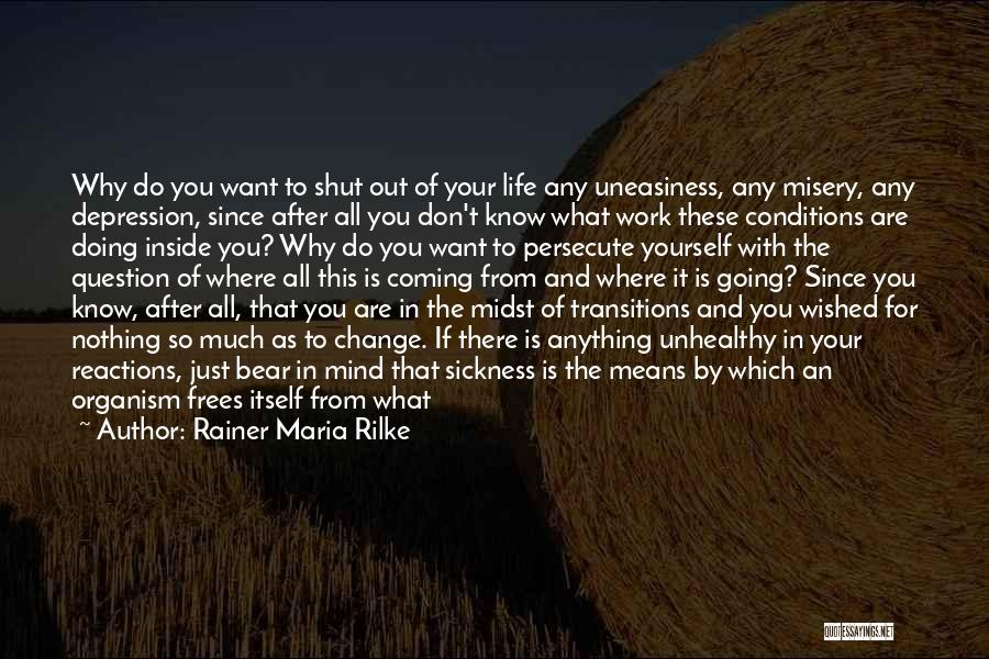 Where You Want To Be In Life Quotes By Rainer Maria Rilke