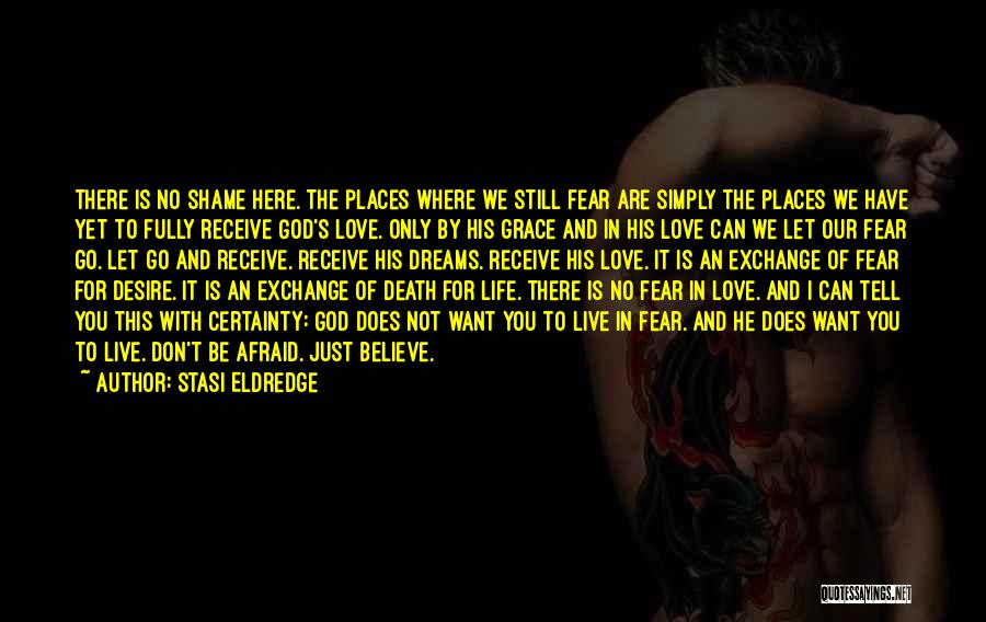 Where You Want To Be In Life Quotes By Stasi Eldredge