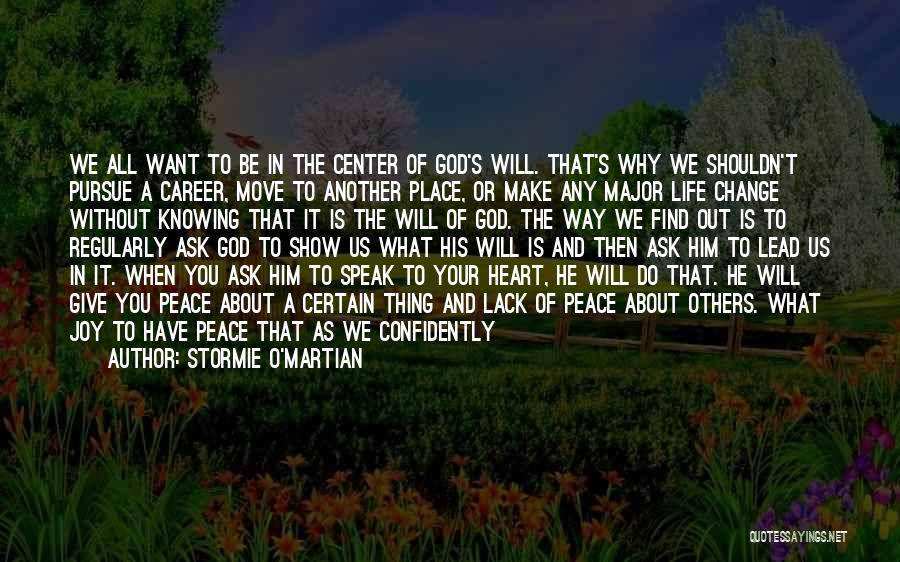 Where You Want To Be In Life Quotes By Stormie O'martian