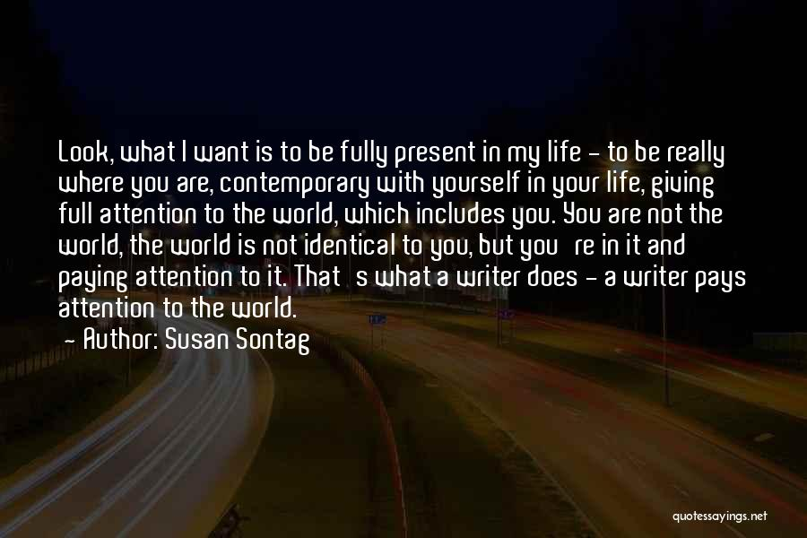 Where You Want To Be In Life Quotes By Susan Sontag