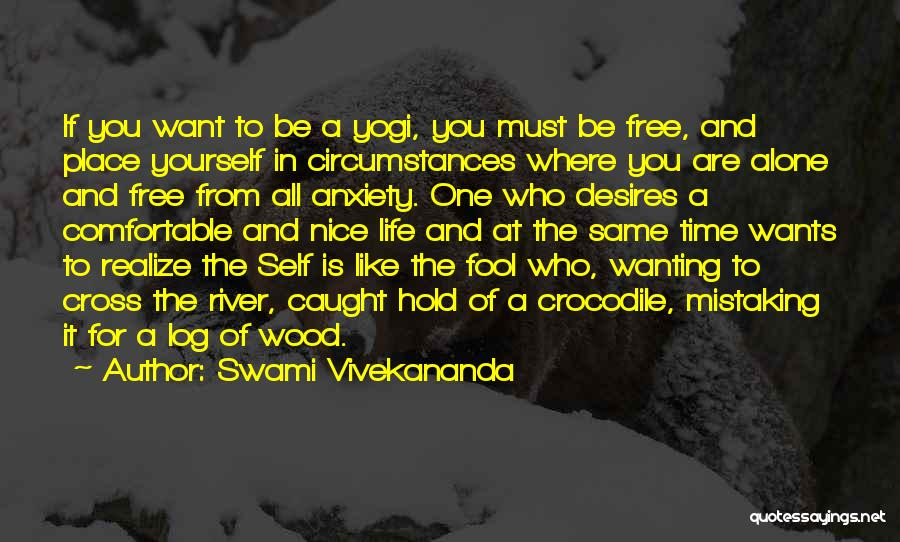 Where You Want To Be In Life Quotes By Swami Vivekananda