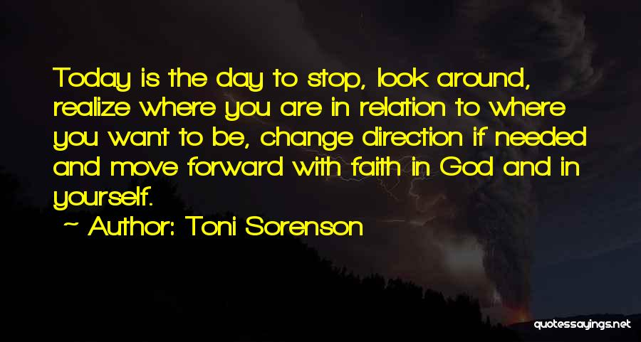 Where You Want To Be In Life Quotes By Toni Sorenson