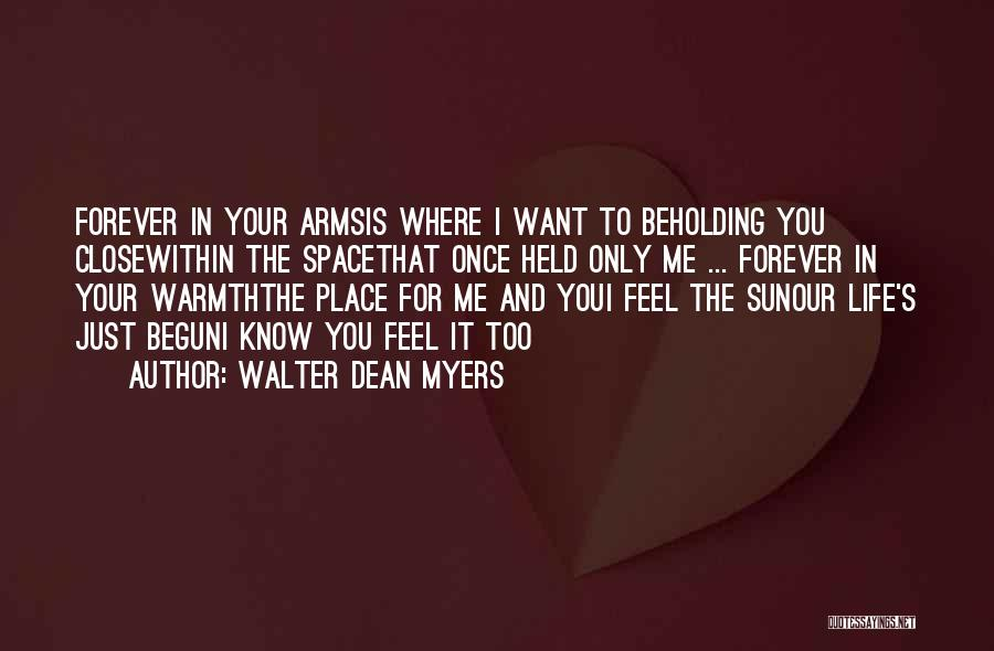 Where You Want To Be In Life Quotes By Walter Dean Myers