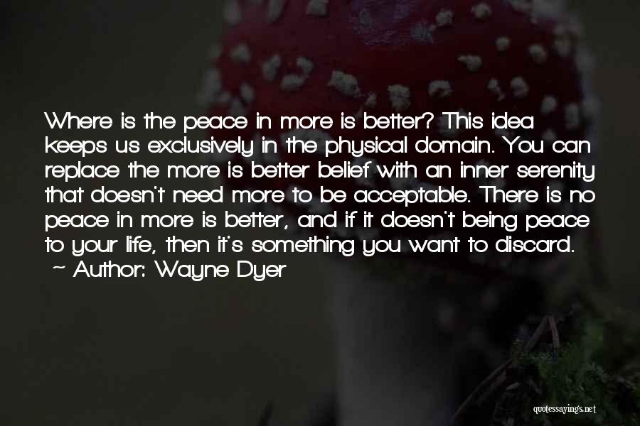 Where You Want To Be In Life Quotes By Wayne Dyer