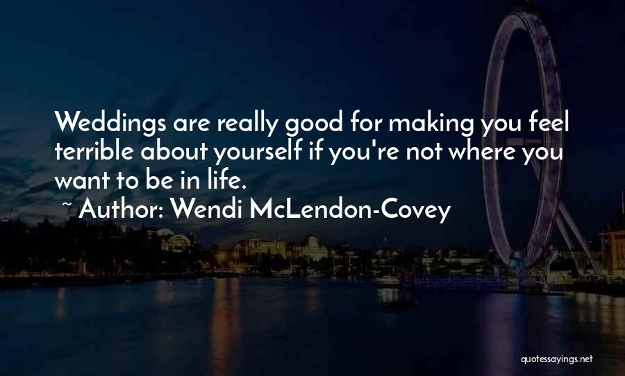 Where You Want To Be In Life Quotes By Wendi McLendon-Covey