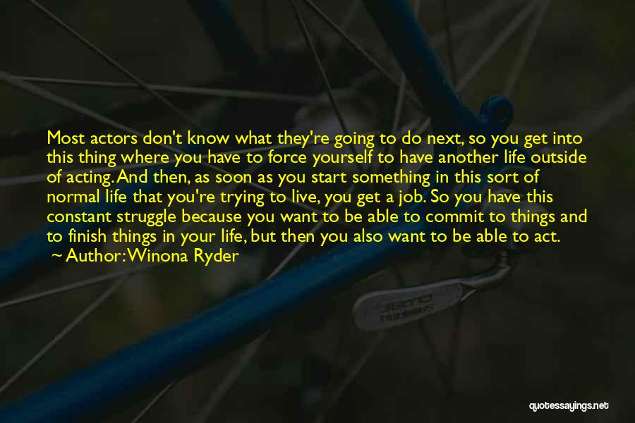 Where You Want To Be In Life Quotes By Winona Ryder