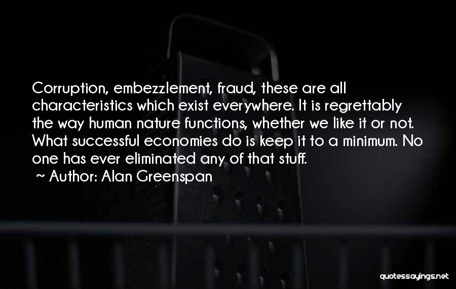 Whether We Like It Or Not Quotes By Alan Greenspan