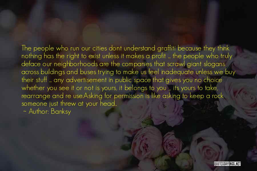 Whether We Like It Or Not Quotes By Banksy