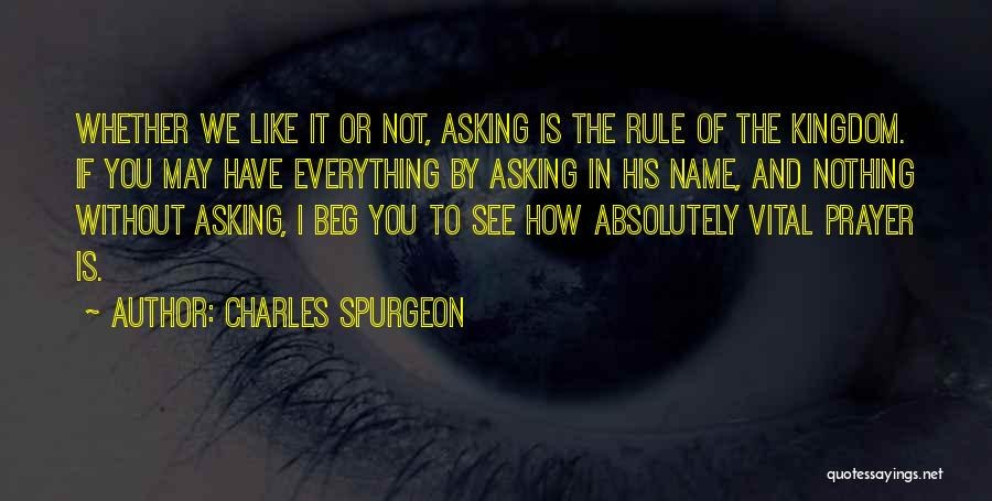 Whether We Like It Or Not Quotes By Charles Spurgeon