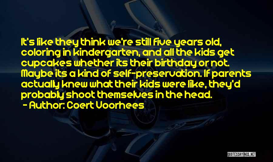 Whether We Like It Or Not Quotes By Coert Voorhees
