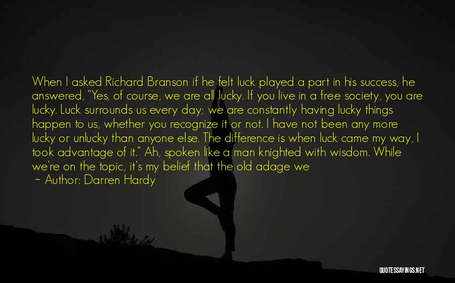 Whether We Like It Or Not Quotes By Darren Hardy