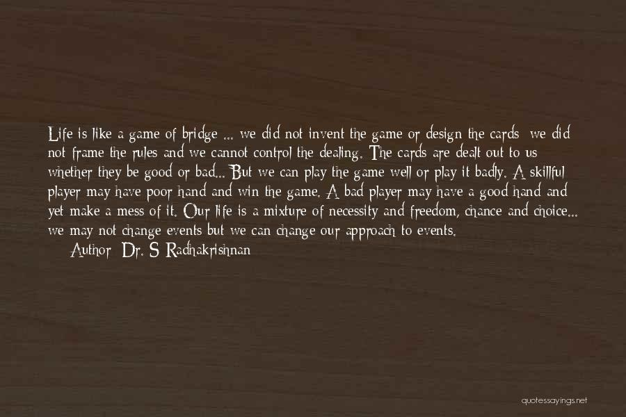 Whether We Like It Or Not Quotes By Dr. S Radhakrishnan