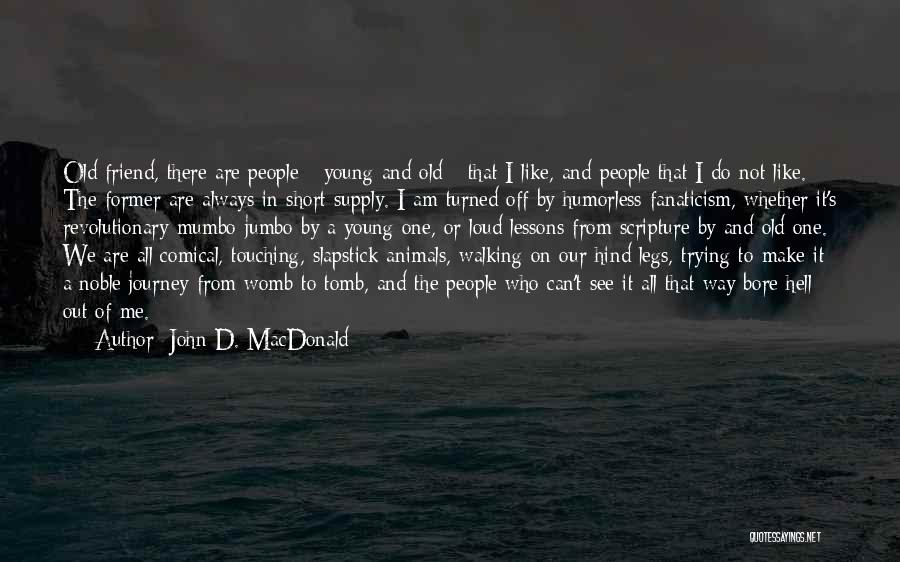 Whether We Like It Or Not Quotes By John D. MacDonald