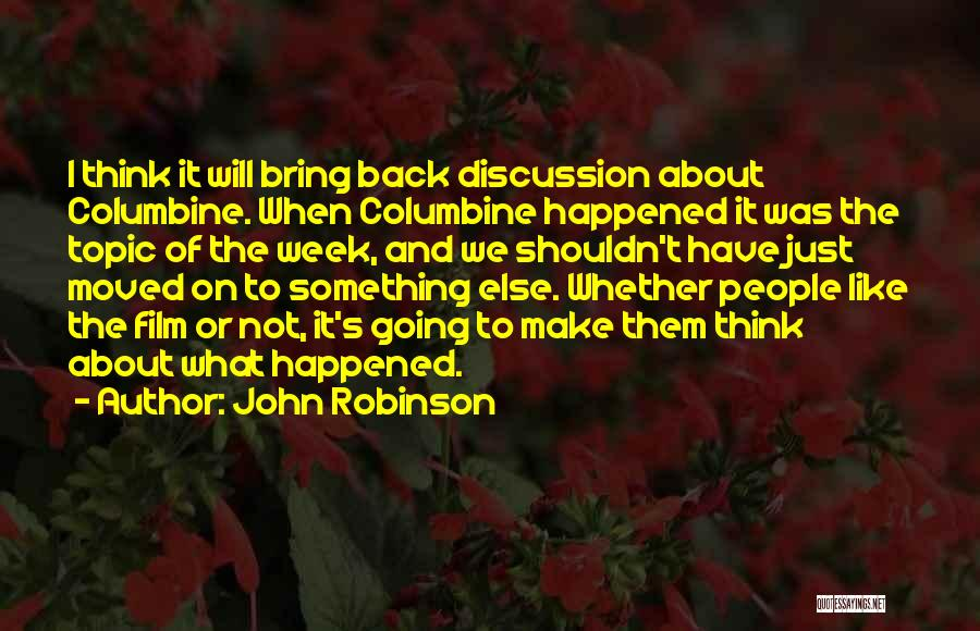 Whether We Like It Or Not Quotes By John Robinson