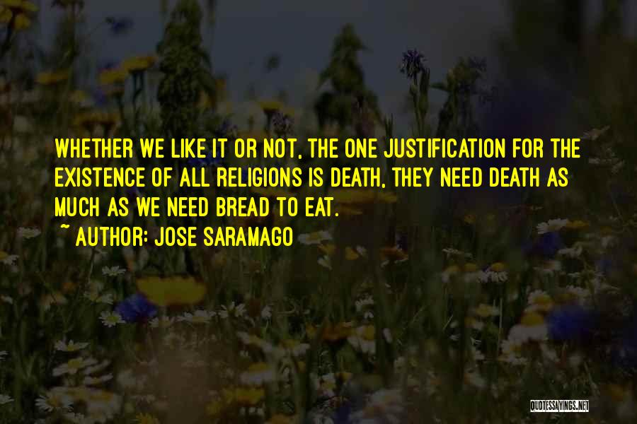 Whether We Like It Or Not Quotes By Jose Saramago