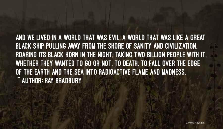 Whether We Like It Or Not Quotes By Ray Bradbury
