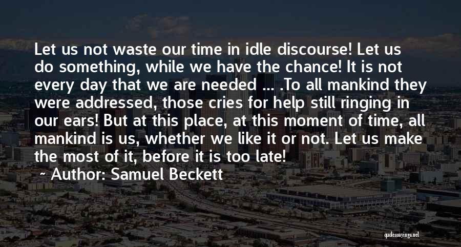 Whether We Like It Or Not Quotes By Samuel Beckett