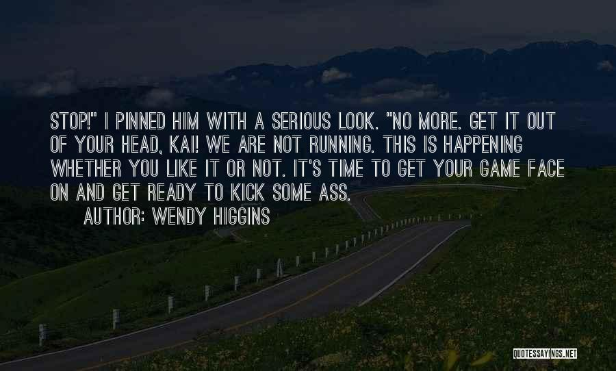 Whether We Like It Or Not Quotes By Wendy Higgins