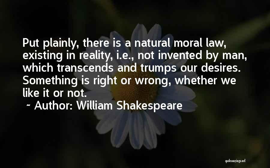 Whether We Like It Or Not Quotes By William Shakespeare