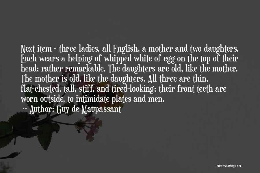 Whipped Friends Quotes By Guy De Maupassant