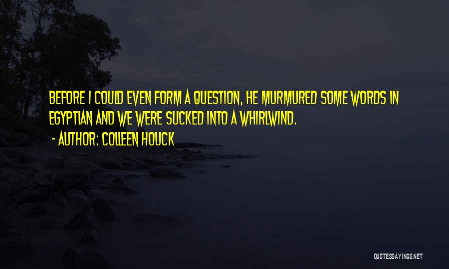 Whirlwind Quotes By Colleen Houck
