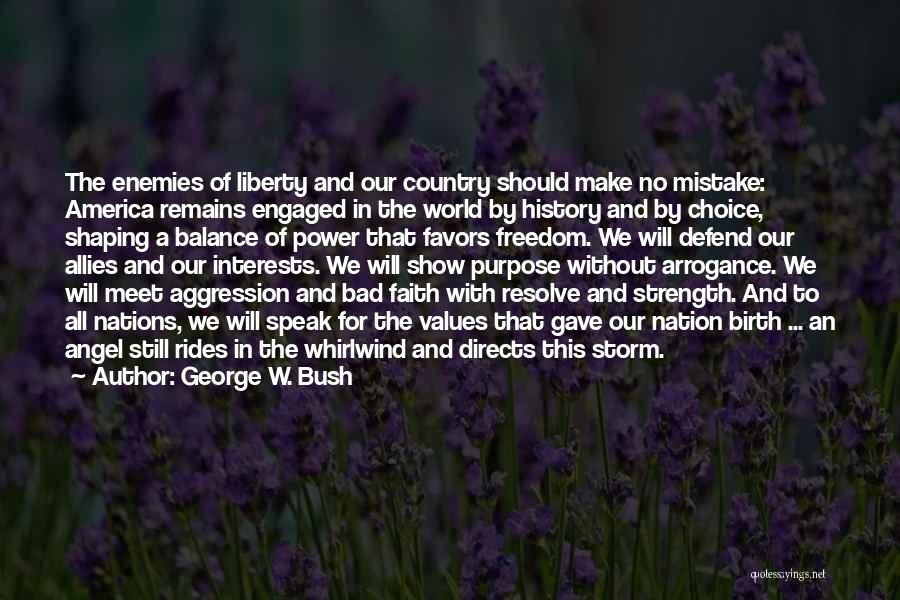 Whirlwind Quotes By George W. Bush