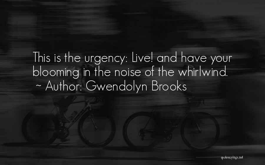 Whirlwind Quotes By Gwendolyn Brooks