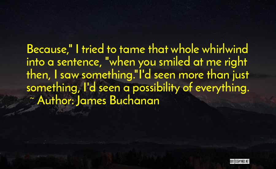Whirlwind Quotes By James Buchanan