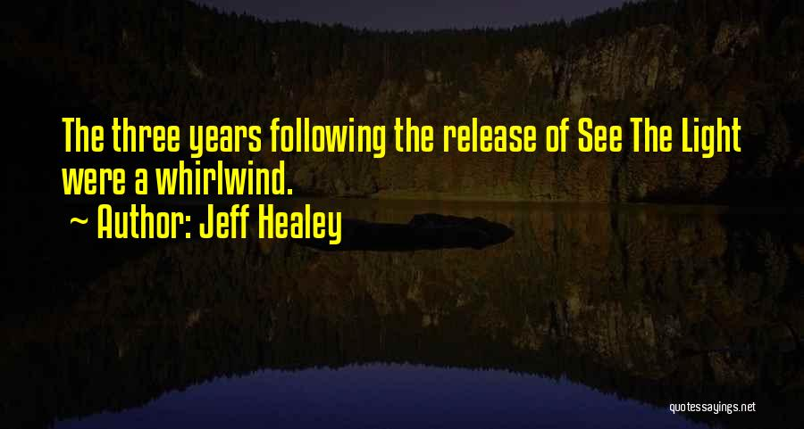 Whirlwind Quotes By Jeff Healey