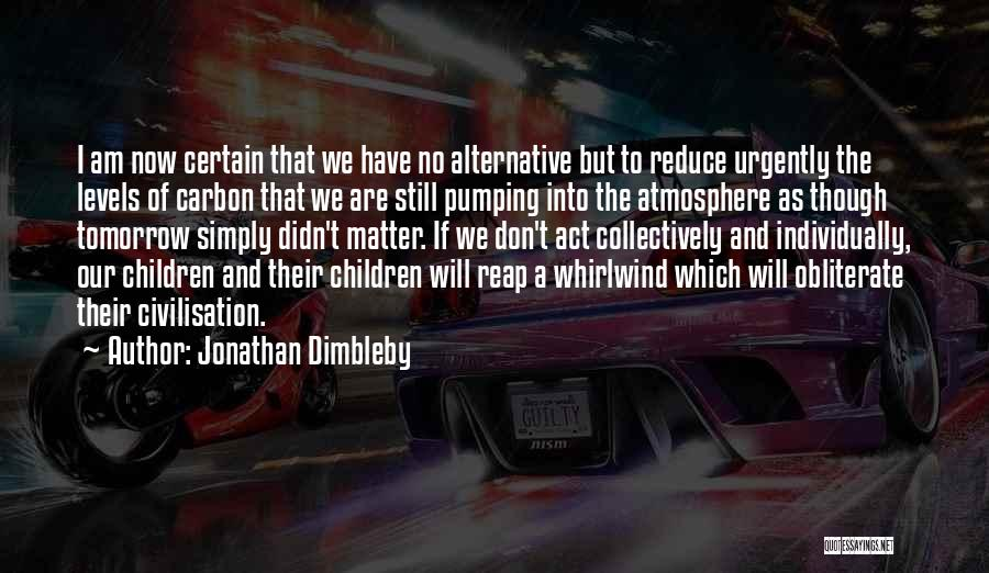 Whirlwind Quotes By Jonathan Dimbleby