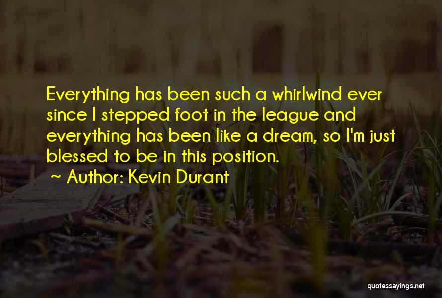 Whirlwind Quotes By Kevin Durant