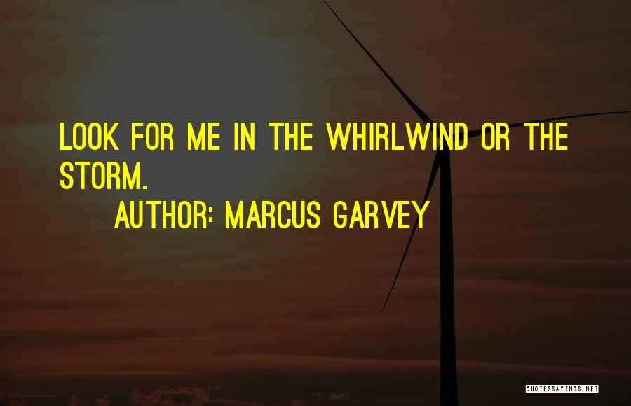 Whirlwind Quotes By Marcus Garvey