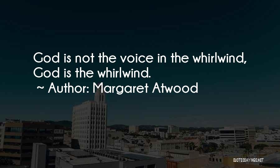 Whirlwind Quotes By Margaret Atwood