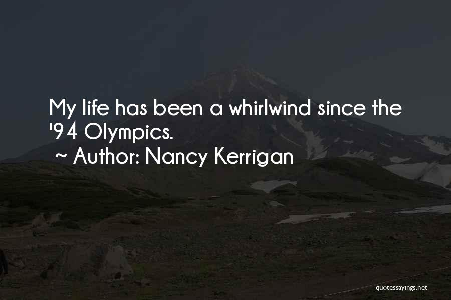 Whirlwind Quotes By Nancy Kerrigan