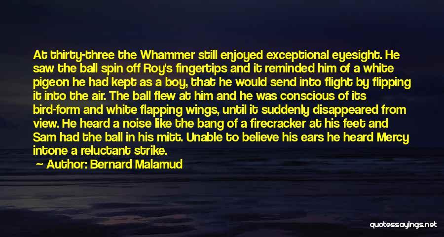 White Bird Quotes By Bernard Malamud