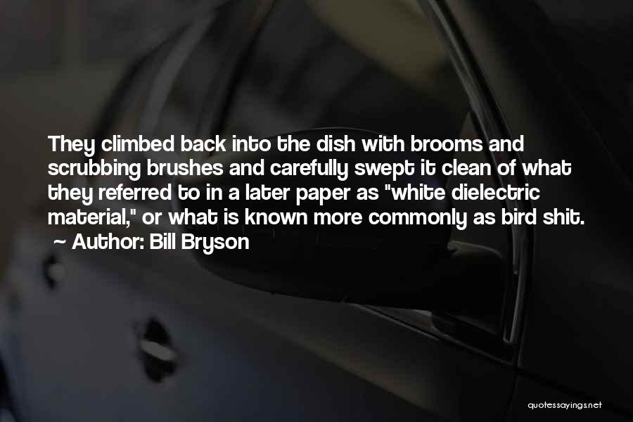 White Bird Quotes By Bill Bryson