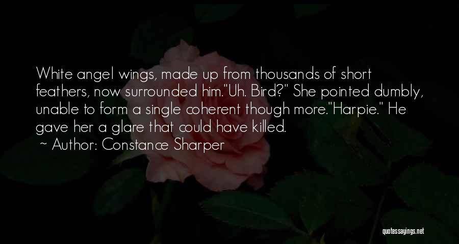 White Bird Quotes By Constance Sharper