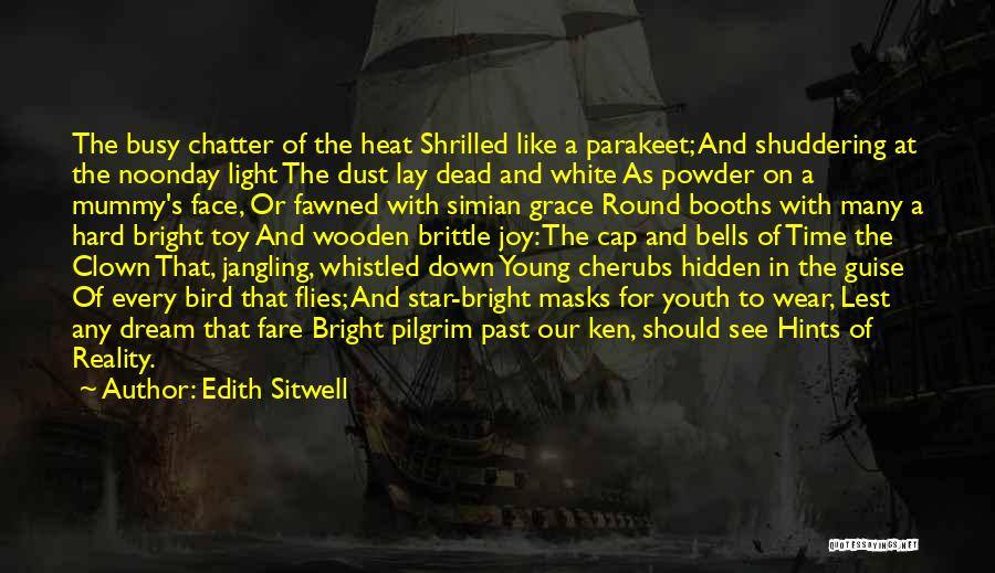 White Bird Quotes By Edith Sitwell