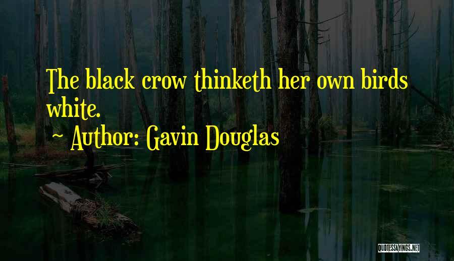 White Bird Quotes By Gavin Douglas