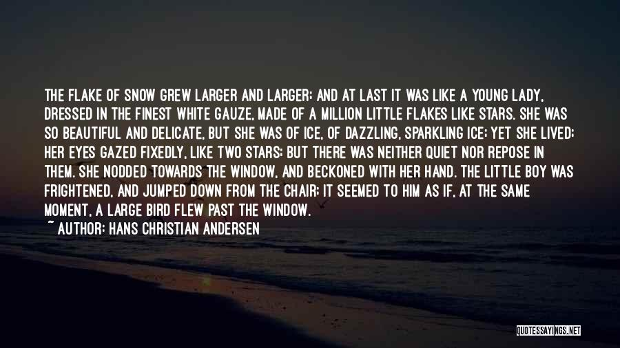 White Bird Quotes By Hans Christian Andersen