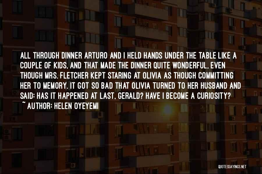 White Bird Quotes By Helen Oyeyemi