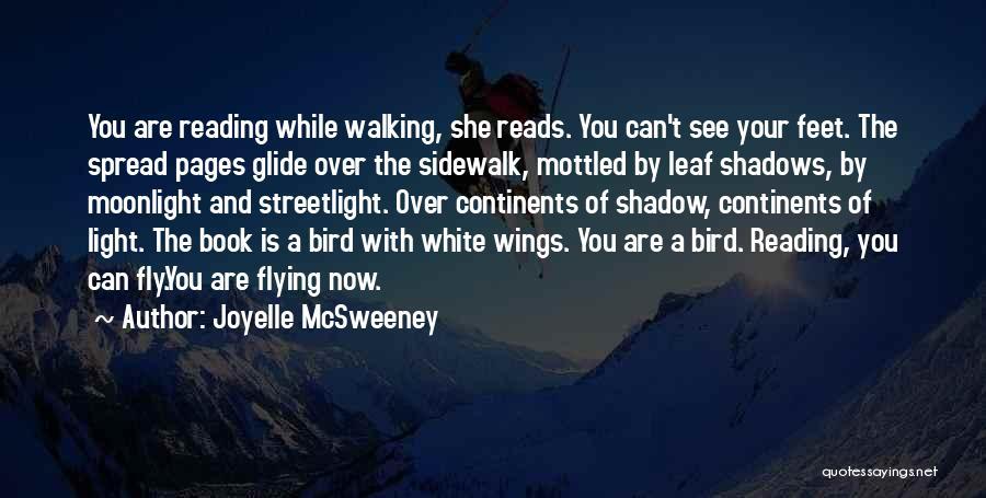 White Bird Quotes By Joyelle McSweeney